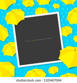 Monsoon season light blue rainy dropped background with with instant photo frame, Yellow umbrellas pattern best memory template, fresh concept illustration vector