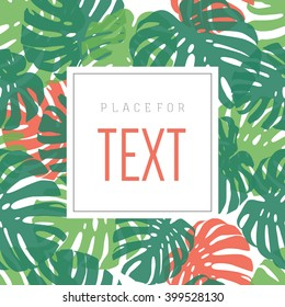 Monstera leaves card template with place for text. Vector.
