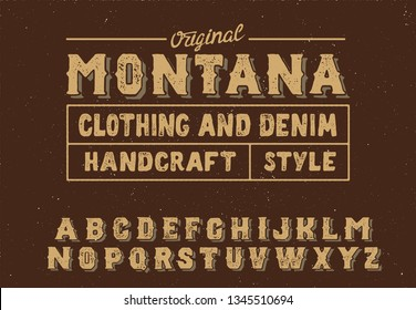 Montana. Vintage serif font. Hand made font and logotype. Vintage style. Old whiskey. Clothing collection. Retro print. Hipster style.
