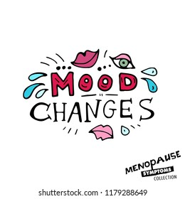Mood changes. Vector illustration with hand drawn lettering in bright colours isolated on a white background. Menopause symptoms and physical changes collection. Women health concept