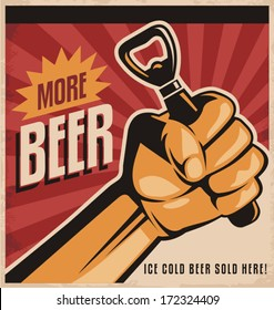More beer, retro vector design concept. Ice cold ale sold here vintage poster template on old paper texture. Creative unique promotional banner with revolution fist holding bottle opener.