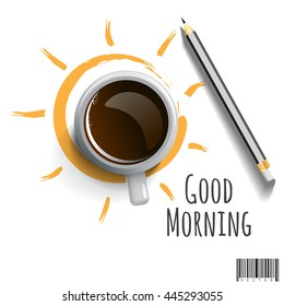 "Morning Coffee with pencil and wording ""Good morning"". vector file"