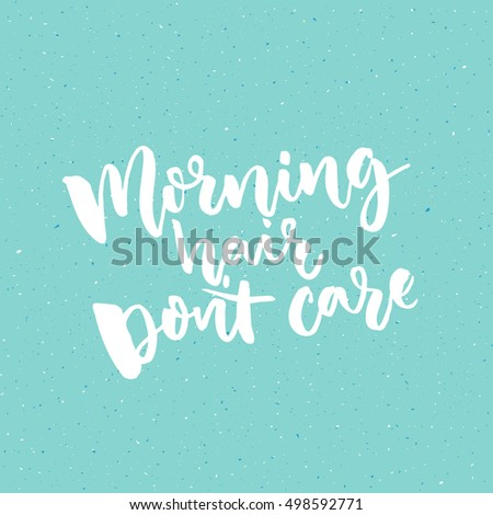 Morning Hair Dont Care Funny Quote Stock Vector Royalty Free