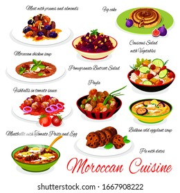 Moroccan cuisine traditional dishes chicken soup, couscous salad with vegetables, fig cake, meat with prunes and almonds, fishballs with sauce, meatballs with tomato paste and egg. Vector illustration