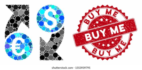 Mosaic currency change and grunge stamp seal with Buy Me phrase. Mosaic vector is formed with currency change icon and with scattered round elements. Buy Me stamp seal uses red color,