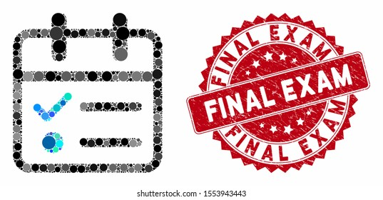 Mosaic day tasklist and grunge stamp seal with Final Exam text. Mosaic vector is composed with day tasklist icon and with scattered round spots. Final Exam stamp seal uses red color,