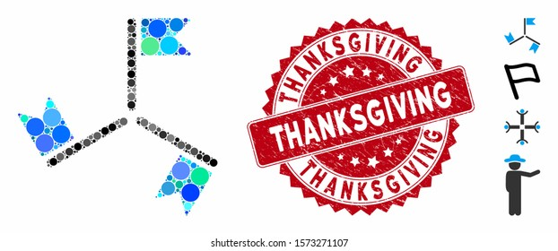 Mosaic flags icon and rubber stamp seal with Thanksgiving phrase. Mosaic vector is designed with flags pictogram and with scattered round elements. Thanksgiving stamp seal uses red color,