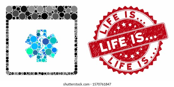Mosaic medical life star calendar page and grunge stamp watermark with Life Is... phrase. Mosaic vector is composed with medical life star calendar page icon and with random spheric elements. Life Is.