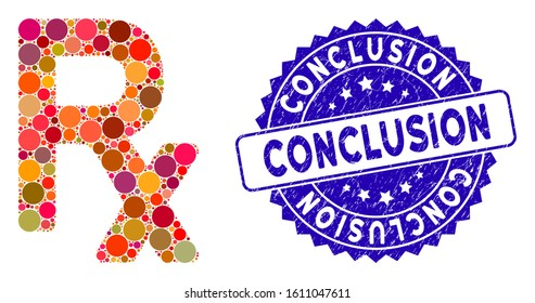 Mosaic prescription symbol icon and corroded stamp seal with Conclusion text. Mosaic vector is composed with prescription symbol icon and with random round elements.
