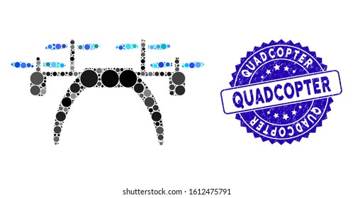 Mosaic quadcopter icon and corroded stamp watermark with Quadcopter text. Mosaic vector is designed with quadcopter icon and with randomized spheric spots. Quadcopter stamp seal uses blue color,