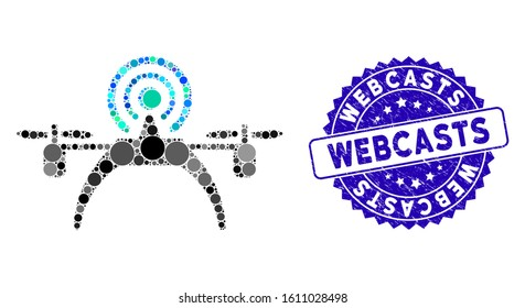 Mosaic radio source drone icon and distressed stamp seal with Webcasts caption. Mosaic vector is created with radio source drone icon and with randomized circle elements.