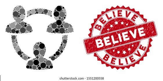 Mosaic trust circle and distressed stamp seal with Believe caption. Mosaic vector is designed with trust circle icon and with randomized round spots. Believe stamp uses red color, and grunge texture.
