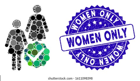 Mosaic women only icon and corroded stamp seal with Women Only phrase. Mosaic vector is designed with women only icon and with random circle spots. Women Only stamp seal uses blue color,