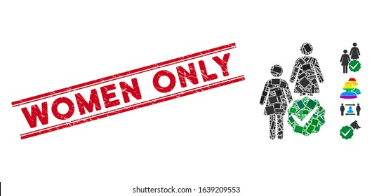 Mosaic women only pictogram and red Women Only stamp between double parallel lines. Flat vector women only mosaic pictogram of scattered rotated rectangular elements.