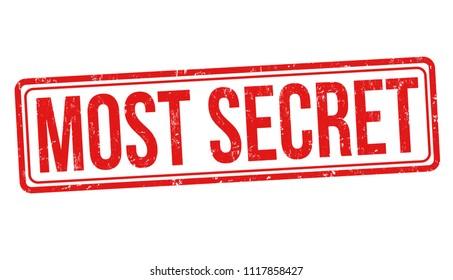Most secret grunge rubber stamp on white background, vector illustration