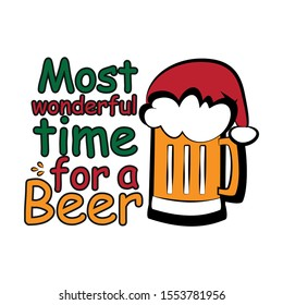 Most wonderful time for a beer- funny Christmas text, with Santa's cap on beer mug. Good for posters, greeting cards, textiles, gifts.
