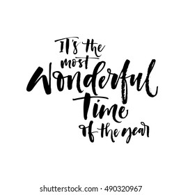 It's the most wonderful time of the year card. Hand drawn festive vector lettering. Ink illustration. Modern brush calligraphy. Isolated on white background.