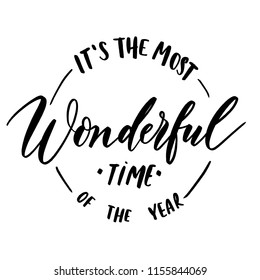 Its the most wonderful time of the year -  round stamp  inscription hand lettering vector.Typography design. Greetings card.