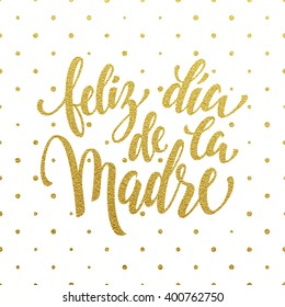Mother Day vector greeting card in Spanish. Hand drawn gold glitter calligraphy lettering title with polka dot pattern.