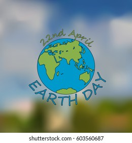 Mother Earth day, 22nd April. Earth day poster on blurred background. Vector illustration with the words and planet.