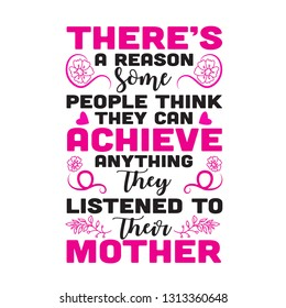 Mother Quote. there is a reason some people think.