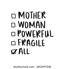 Mother, woman, powerful, fragile, all hand lettering texts / Design for t shirt graphics, prints, posters etc