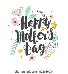 "Mother's day background with hand written text ""happy mother's day"" and chaotic ornament of flowers and leaves. Vector illustration."