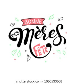 Mothers day Bonne fete des Meres Mothers day greeting card in french hand drawn lettering