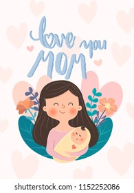 "Mothers day card illustration. Mom hug a baby with love and quote ""love you mom"" on sweet background. Vector illustration."
