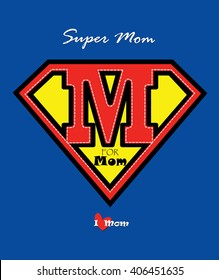 Mothers day card M for Mom  / Super Mom and a shield isolated on blue background ,