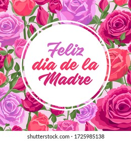 Mother's day card. Vector greeting square banner for social media, online stores, poster. Text in Spanish happy mother's day. A vignette of beautiful roses, leaves and flower buds on pink background