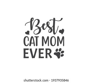 Mothers Day Design. Best cat mom ever. Mothers Day T-shirt Design, Mother's Day Cricut Files, T-Shirt Typography Design