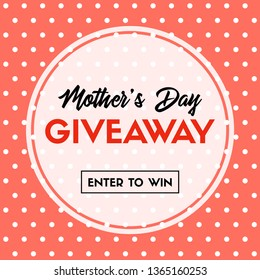 Mother's day giveaway. Enter to win. Vector banner template for social media contest