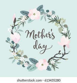 Mothers day greeting card, invitation. Brush script, calligraphic design. Floral wreath made of olive and eucalyptus leaves and magnolia flowers. Stock vector illustration.