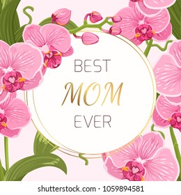 Mothers day greeting card template. Round border circle frame wreath ring decorated with exotic pink purple orchid phalaenopsis flowers garland foliage bouquet. Shiny golden gradient text placeholder.