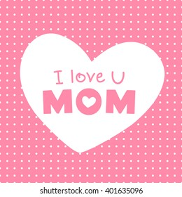 Mothers day. I love you mom. Happy Mother's day card. Mother's day lettering calligraphy. Vector illustration. Greeting card. Background for your love. Happy Mother's Day Vector Lettering