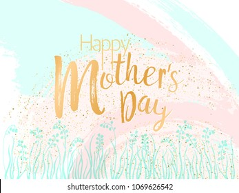 Mother's Day vector card. Blue and pink paint brush strokes background, gold glitter confetti shining. Moms holiday trendy greeting card with lily of the valley flowers, Happy Mother's Day text.