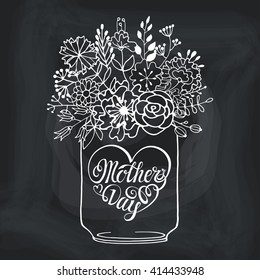 Mothers Day.Typographic card.Mother's day Lettering in heart shape,Doodle flower in  Mason jar.Vector Chalkboard  background.Hand drawing style.Holiday handwriting text.Mother's day Invitation,poster.
