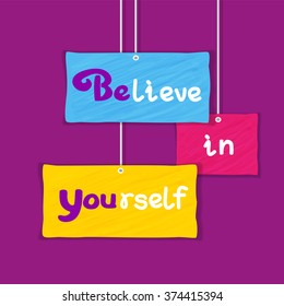 Motivated Quote Believe in Yourself. Typography Poster Motivation Concept. Banner on changing background, motivation logo, change background. Flyer with logo, goal achievement. Vector Illustration