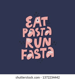 Motivating sport phrase flat color illustration. Eat pasta run fasta hand drawn lettering. Modern slang quote sketch drawing. Healthy lifestyle. T shirt, banner, poster typography design