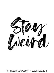 Motivation brush typography calligraphy quotes poster design for stay weird