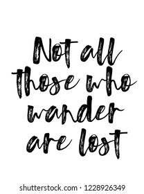 Motivation brush typography calligraphy quotes poster design for not all those who wander are lost