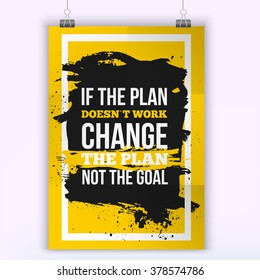 Motivation Business Quote Change the plan Poster. Design Concept on paper with dark stain. Motivation quote poster.