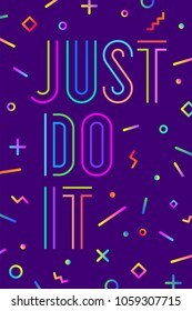 Motivation positive poster and banner. Just Do It on color background with geometric graphic element in memphis trendy style. Colorful poster with text Just Do It. Vector Illustration