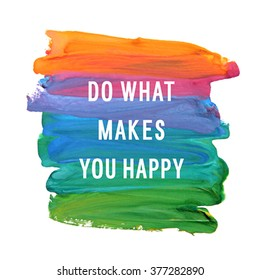 """Motivation poster """"do what makes you happy"""" Abstract background"""