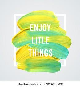 "Motivation poster ""enjoy little things"" Vector illustration."