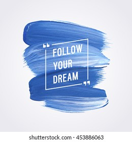"Motivation poster  ""Follow your dream"" Vector illustration."