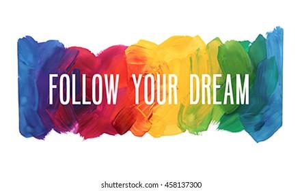 "Motivation poster ""Follow your dream"" Vector illustration"