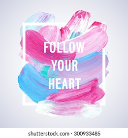 "Motivation poster ""follow your heart"" Vector illustration."