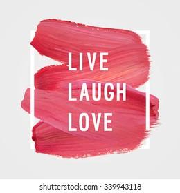 "Motivation poster ""Live laugh love"" Vector illustration."